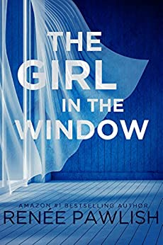The Girl in the Window by [Pawlish, Renee]