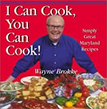 I Can Cook, You Can Cook!, Wayne Brokke and Walter Brakke, 1585674400