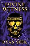 Divine Witness, Ryan Seek, 0595656102