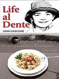 Life Al Dente, Gina Cascone, 0786261250