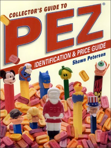 Collectors Guide to Pez Dispensers: Identification & Price Guide (Pictures Of Pez Dispensers)
