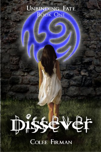 Dissever (Unbinding Fate Book 1)