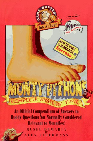 Monty-Pythons-Complete-Waste-of-Time-An-Official-Compendium-of-Answers-to-Ruddy-Questions-Not-Normally-Considered-Rel-Game-Buster-Get-a-Clue