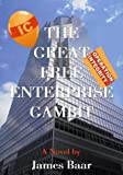 Great Free Enterprise Gambit, James A. Baar, 1587211327