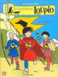 Les Aventures de Loupio, tome 4 : Le Tournoi