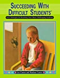 Succeeding with Difficult Students, Lee Canter and Marlene Canter, 0939007525