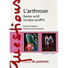Arthrose (L'): Rester actif, ne plus souffrir
