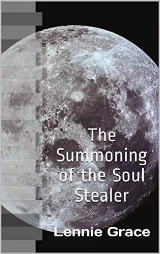 The Summoning of the Soul Stealer (Spirit Finder Files Book 0) by [Grace, Lennie]