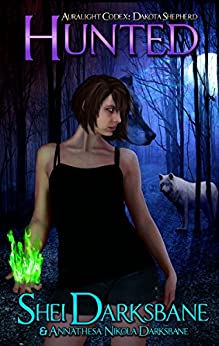 Hunted: An urban fantasy with werewolves, vampires, and ancient monsters. (Dakota Shepherd Book 2) by [Darksbane, Shei, Darksbane, Annathesa Nikola]
