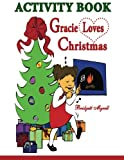 img - for Gracie Loves Christmas Activity Book: Christmas Activity Book book / textbook / text book