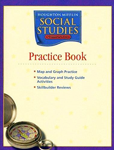 Houghton Mifflin Social Studies: Practice Book Student Consumable Level 4