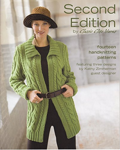 Second Edition by Classic Elite Yarns: Fourteen Handknitting Patterns (Elite Cardigan)