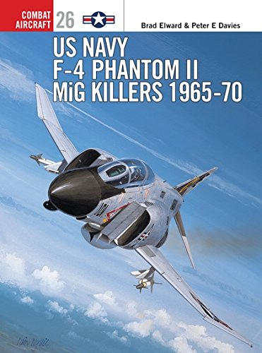 US Navy F-4 Phantom II MiG Killers (1) 1965-1970 (Osprey Combat Aircraft 26)