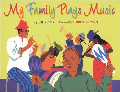 My Family Plays Music (CORETTA SCOTT KING/JOHN STEPTOE AWARD FOR NEW TALENT ILLUSTRATOR (AWARDS))
