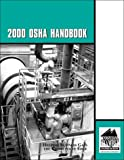 2000 OSHA Handbook, professionals A variety of safety consultants, attorneys specializing in OSHA., 1929744129