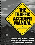 The Traffic Accident Manual, Laurie A. Phillip, 0966148118