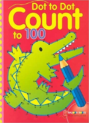 Dot-to-Dot Count to 100: Inc. Sterling Publishing Co ...