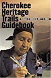 Cherokee Heritage Trails Guidebook, Barbara R. Duncan and Brett H. Riggs, 0807854573