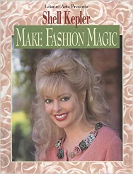 Make Your Own Fashion Magic by Shell Kepler (1996-11-02)