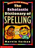 Scholastic Dictionary of Spelling, Marvin Terban, 0613286332