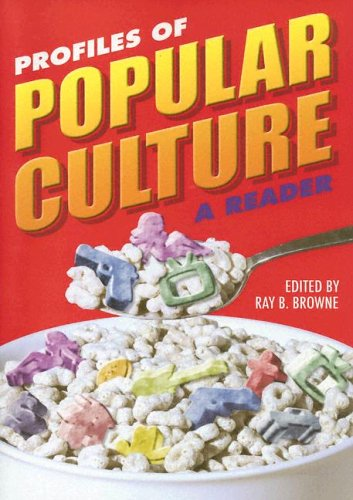 Profiles of Popular Culture: A Reader (A Ray and Pat Browne Book)
