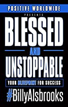 F.R.E.E Blessed And Unstoppable: Your Blueprint For Success Z.I.P