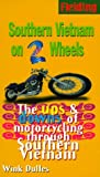 Fielding's Southern Vietnam on 2 Wheels: The Ups and Downs of Motorcycling Through Southern Vietnam