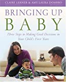 Bringing up Baby, Claire Lerner and Amy Laura Dombro, 0943657784