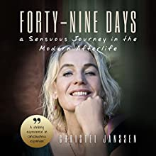 Forty-Nine Days: A Sensuous Journey in the Modern Afterlife Audiobook by Christel Janssen Narrated by Christel Janssen