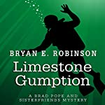 Limestone Gumption: A Brad Pope and Sisterfriends Mystery | Bryan E. Robinson