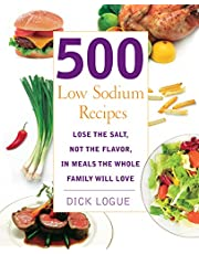 500 Low Sodium Recipes: Lose the Salt, Not the Flavor, In Meals the Whole Family Will Love