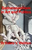 img - for Sadomasochism in Art and Politics book / textbook / text book
