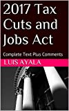 2017 Tax Cuts and Jobs Act: Complete Text