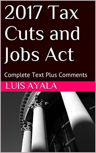 D0wnl0ad 2017 Tax Cuts and Jobs Act: Complete Text<br />K.I.N.D.L.E