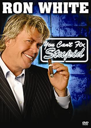 Amazoncom Ron White You Cant Fix Stupid Ron White Michael