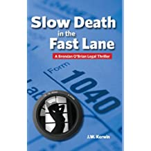 Slow Death in the Fast Lane: A Brendan O'Brian Legal Thriller