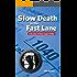 Slow Death in the Fast Lane: A Brendan O'Brian Legal Thriller