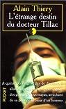L'Etrange destin du docteur Tillac par Thiery