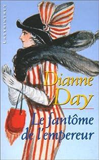 Le Fantôme de l'Empereur par Dianne Day