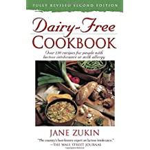 Dairy-Free Cookbook, Fully Revised 2nd Edition : Over 250 Recipes for People with Lactose Intolerance or Milk Allergy
