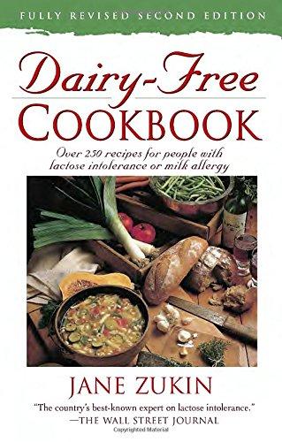 Dairy free cookbook fully revised 2nd edition over 250 recipes dairy free cookbook fully revised 2nd edition over 250 recipes for people with lactose intolerance or milk allergy jane zukin 9780761514671 forumfinder Images