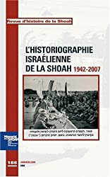 Revue d'histoire de la Shoah, N° 188, janvier-juin : L'historiographie israélienne de la Shoah