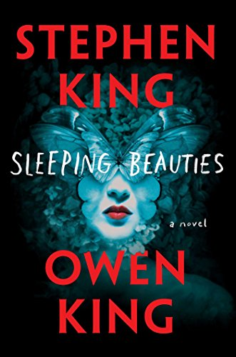 Sleeping Beauties: A Novel by [King, Stephen, King, Owen]