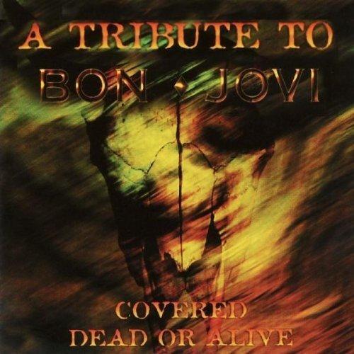 Bon Jovi - Dead Or Alive Bon Jovi Tribute - Zortam Music