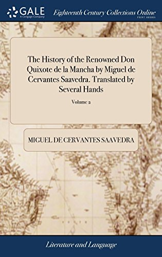 The History of the Renowned Don Quixote de la Mancha by Miguel de Cervantes Saavedra. Translated by Several Hands: And Publish'd by Peter Motteux. ... Revised, .. By J. Ozell. of 4; Volume 2
