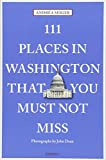 111 Places in Washington That You Must Not Miss (111 Places in .... That You Must Not Miss)