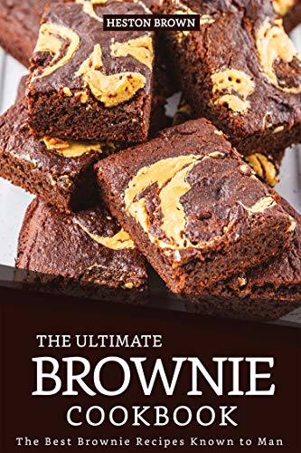The Ultimate Brownie Cookbook: The Best Brownie Recipes Known to Man ()