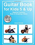 Guitar Book for Kids 5 & Up - Beginner Lessons: Learn to Play Famous Guitar Songs for Children, How to Read Music…