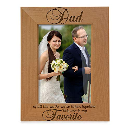 Kate Posh Dad of All The Walks Weve Taken Together This one is My Favorite. Engraved Natural Wood Picture Frame, Father of The Bride Wedding Gifts, Thank You Dad, Best Dad Ever (4x6-Vertical)