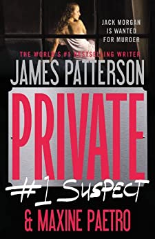 Private:  #1 Suspect by [Patterson, James, Paetro, Maxine]
